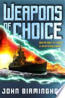 Weapons Of Choice World War 2 1 John Birmingham